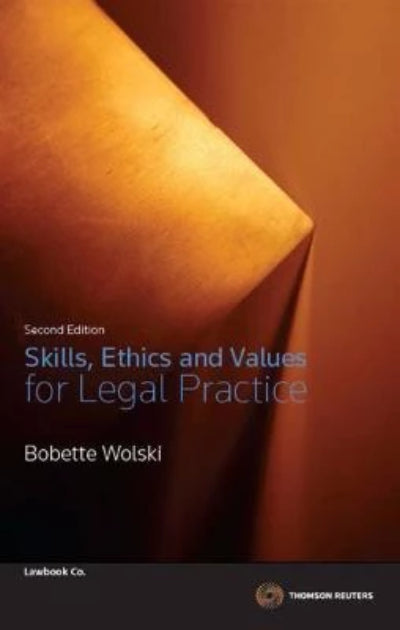 SKILLS, ETHICS AND VALUES FOR LEGAL PRACTICE