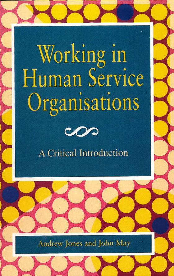 WORKING IN HUMAN SERVICE ORGANISATIONS - Charles Darwin University Bookshop