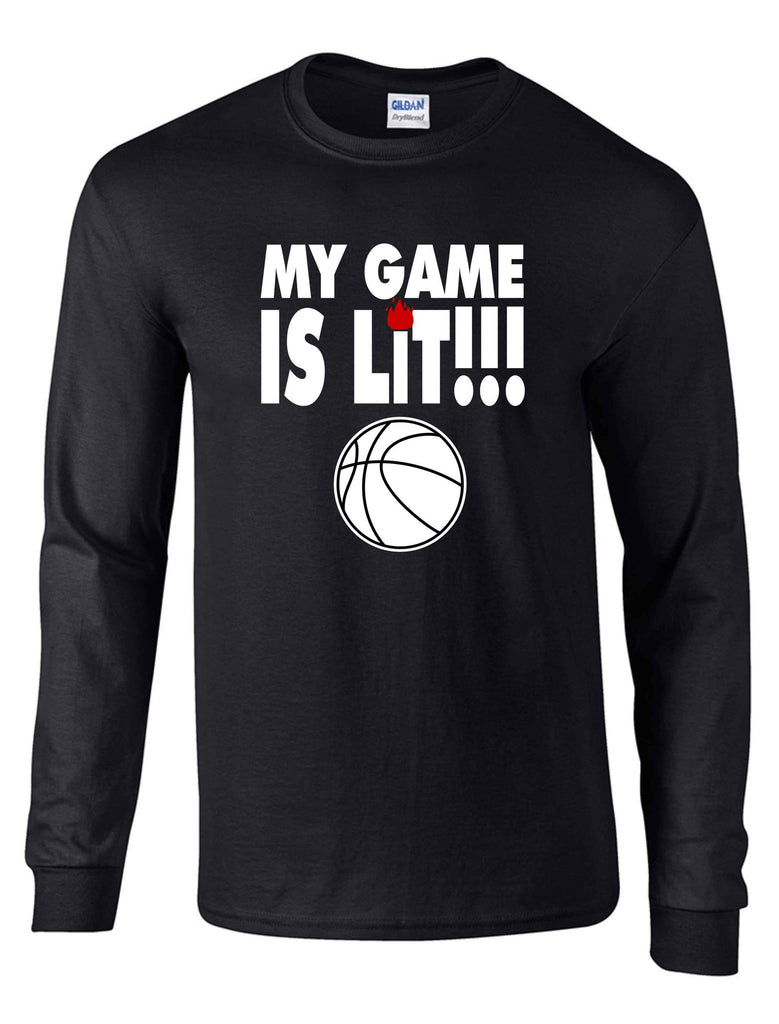 MY GAME IS LIT (BASKETBALL) ON A LS BLACK DRYBLEND TSHIRT