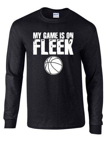 MY GAME IS ON FLEEK ON A LS BLACK DRYBLEND TSHIRT