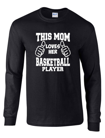 THIS MOM LOVES HER BASKETBALL PLAYER ON A LS BLACK DRYBLEND TSHIRT