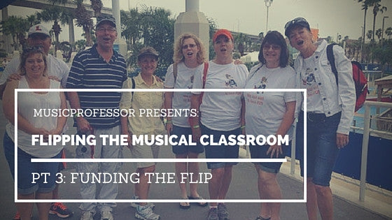 Flipping the Musical Classroom, Pt 3. - Funding the Flip