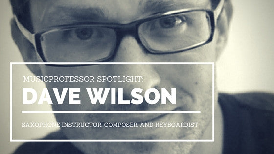 MusicProfessor Spotlight: Saxophone Instructor Dave Wilson