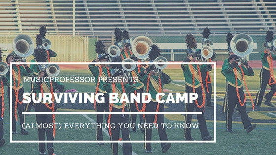 Surviving Band Camp: (almost) Everything You Need to Know