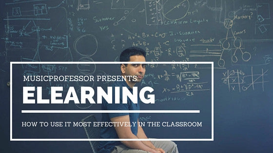 eLearning: How to Use it Most Effectively in the Classroom