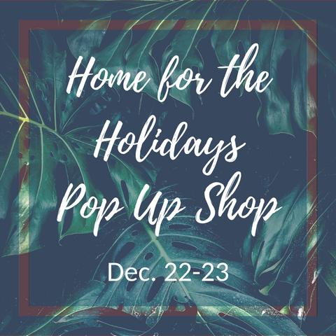 Home for the Holidays Pop Up Shop 2018