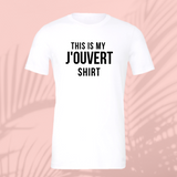 This is my J'Ouvert Shirt