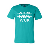 Style and Vibes: Work Werk Wuk Tee