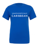Unapologetically Caribbean Tee