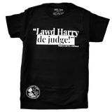 Lawd Harry de Judge Tee