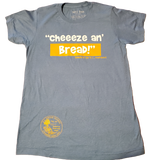 Cheeze an' Bread Tee