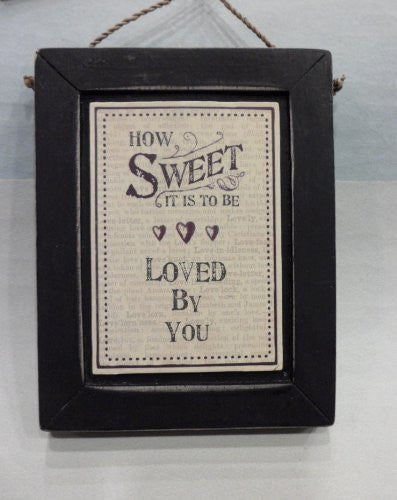 How Sweet To Be Loved - Black Plaque - Fifth Corner & BlueBird