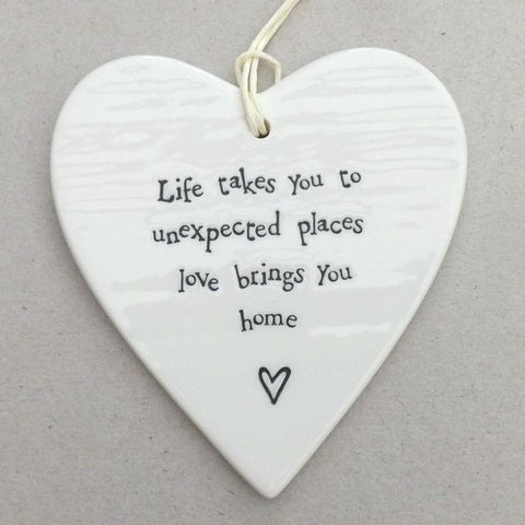 Porcelain Hanging Heart - Life takes you to Unexpected Places