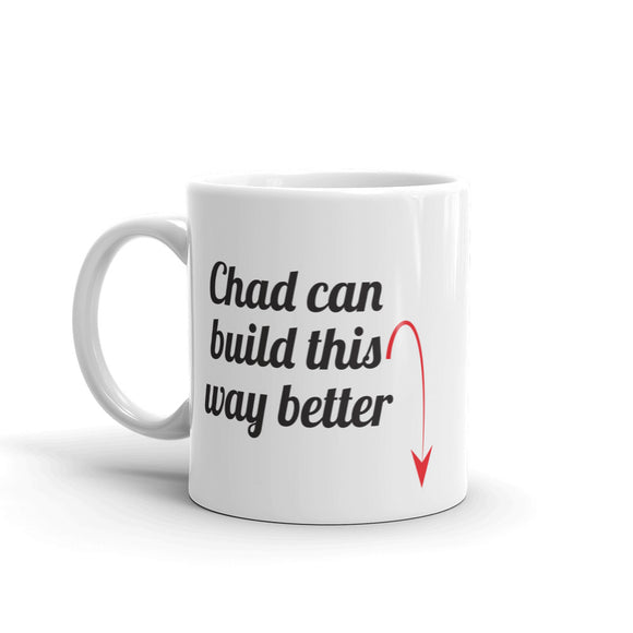 Chad Can Build This Better Mug