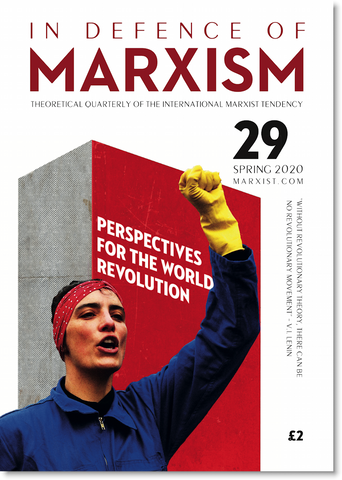 In Defence of Marxism Issue 29 (Spring 2020)