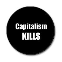 "Capitalism Kills 1"" Button (White on Black)"