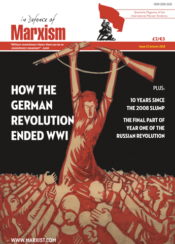 In Defence of Marxism Issue 23 (Autumn 2018)