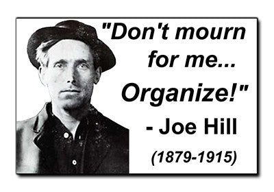 "Joe Hill ""Don't Mourn for Me... Organize!"" Sticker"