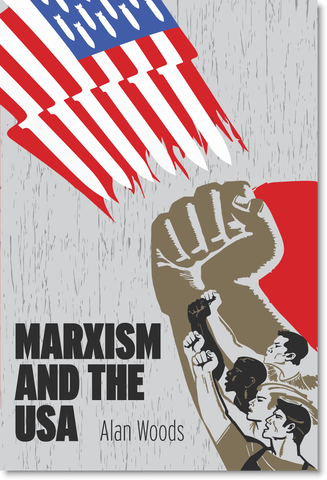 Marxism and the USA **Pre-order the new printing now!**