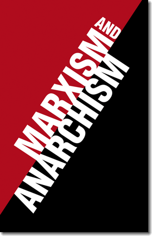 Marxism and Anarchism: A Collection of Writings (E-BOOK)