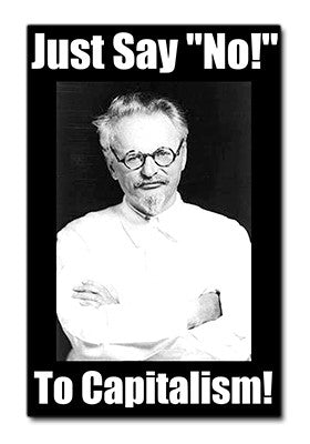 "Trotsky: Just Say ""No!"" to Capitalism Sticker"
