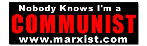 Nobody Knows I'm a Communist Bumper Sticker