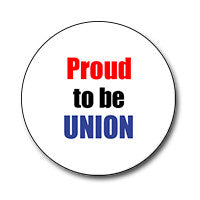 "Proud to Be Union 1"" Button"