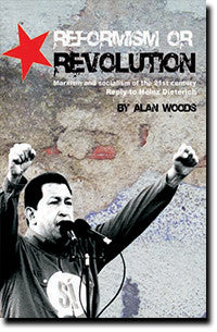 Reformism or Revolution: Marxism and Socialism of the 21st Century (E-BOOK)