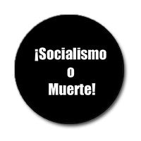 "¡Socialismo o Muerte! 1"" Button (White on Black)"
