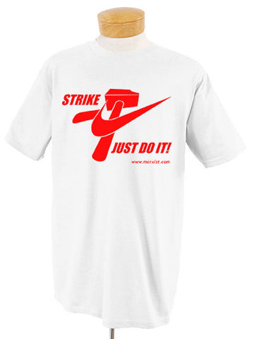 "Red on White ""Strike Just Do It!"" T-Shirt"
