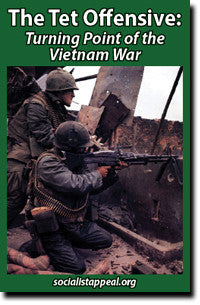 The Tet Offensive: The Turning Point in the Vietnam War