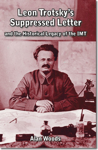 Leon Trotsky's Suppressed Letter and the Historical Legacy of the IMT