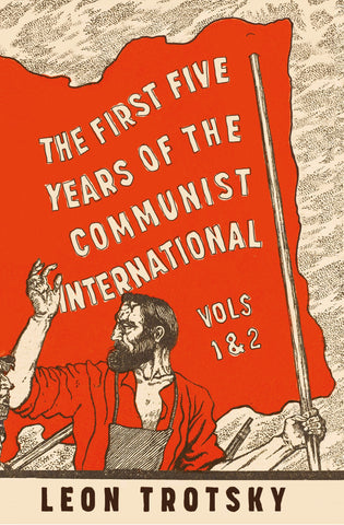 [PRE-ORDER] The First Five Years of the Communist International