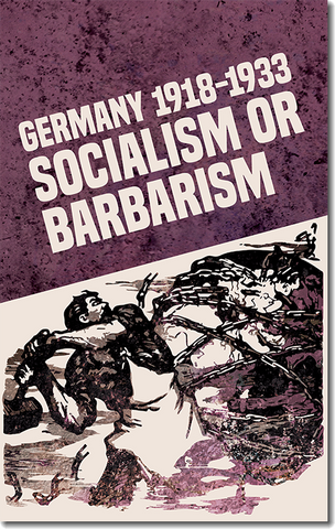 Germany 1918-1933: Socialism or Barbarism (E-BOOK)