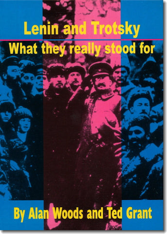 Lenin and Trotsky: What They Really Stood For (E-BOOK)