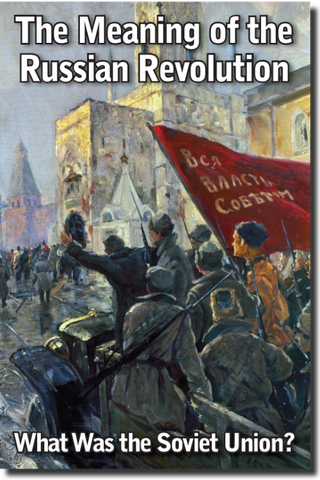 The Meaning of the Russian Revolution - What Was the Soviet Union?