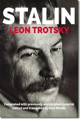 Stalin by Leon Trotsky (with previously unpublished material from the Harvard archives)