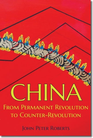 China: From Permanent Revolution to Counter-Revolution (E-BOOK)
