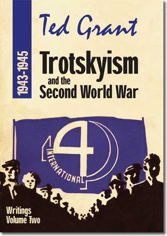 Ted Grant Collected Writings Vol. 2: Trotskyism and the Second World War (1943–45) (E-BOOK)