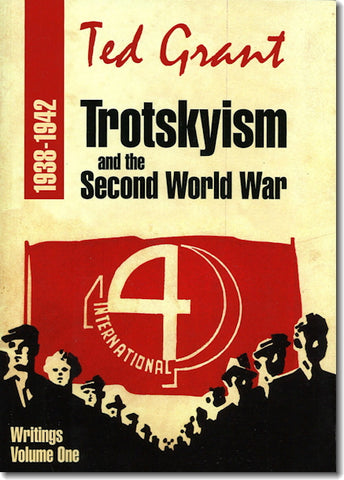 Ted Grant Collected Writings Vol. 1: Trotskyism & the Second World War (1938–42) (E-BOOK)