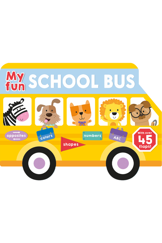 My Fun School Bus - Lift and Flap Book