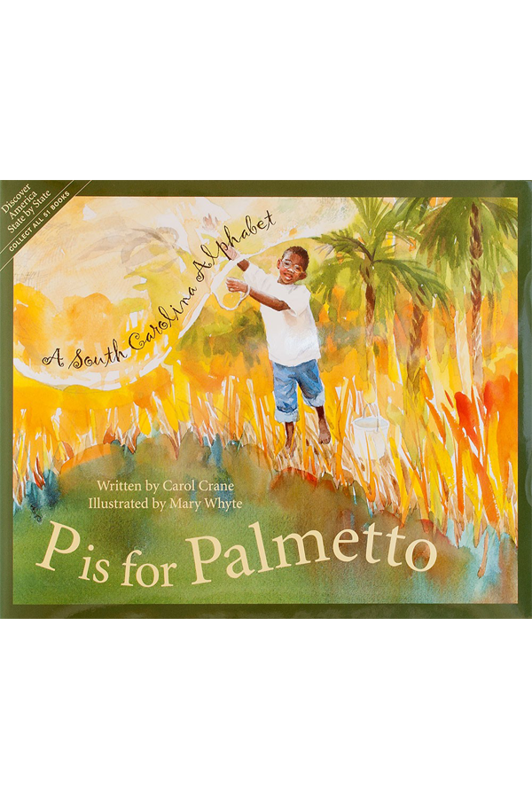 P is for Palmetto - A South Carolina Alphabet