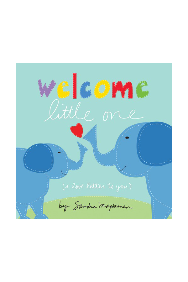 Welcome Little One (a love letter to you)