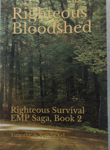 """Righteous Bloodshed"" written by Timothy A. Van Sickel - Righteous Survival EMP Saga, Book 2"