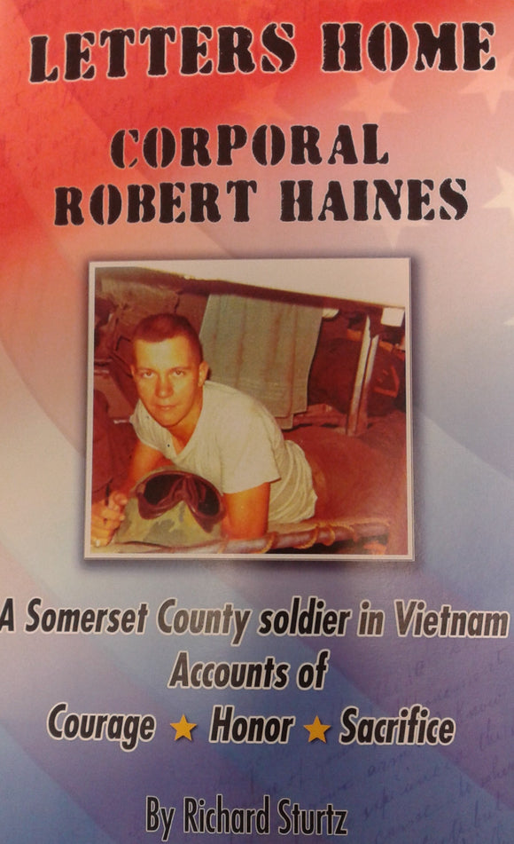 Letters Home    Corporal Robert Haines by Richard Sturtz