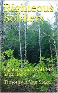 Righteous Soldiers: Righteous Survival EMP Saga, Book 4