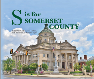 """ S is for Somerset County"" written by Beryl Richardson, Sue Menser, Barb Halverson & Connie Myers"