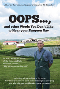 Oops...,and other Words You Don't Like to Hear your surgeon Say by Dr. Bill Croushore