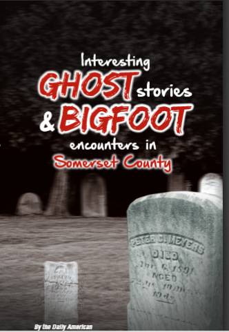 Interesting Ghost Stories & Bigfoot Encounters in Somerset County by The Daily American
