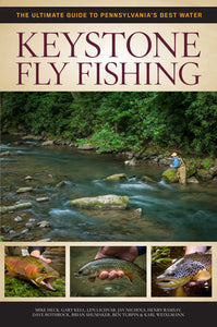 The Ultimate Guide to Pennsylvania's Best Water Keystone Fly Fishing